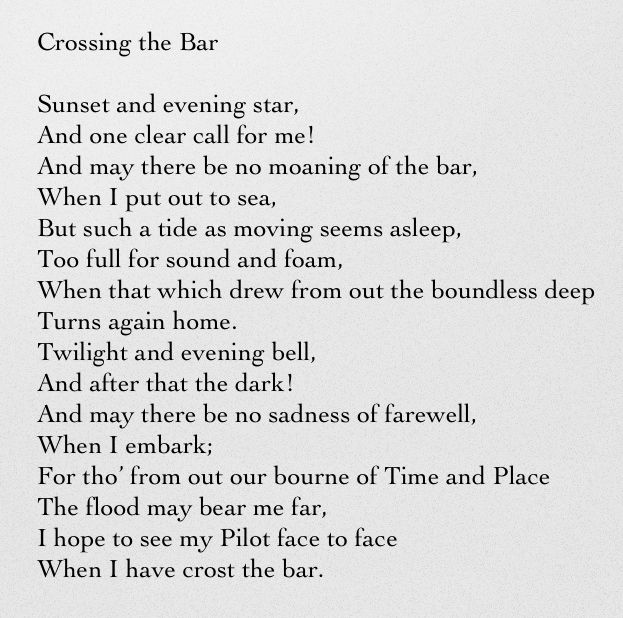 Crossing The Bar Alfred Lord Tennyson One Of My Favorite Poems Of Many Favorites Wonderful Words Words Best Quotes Ever