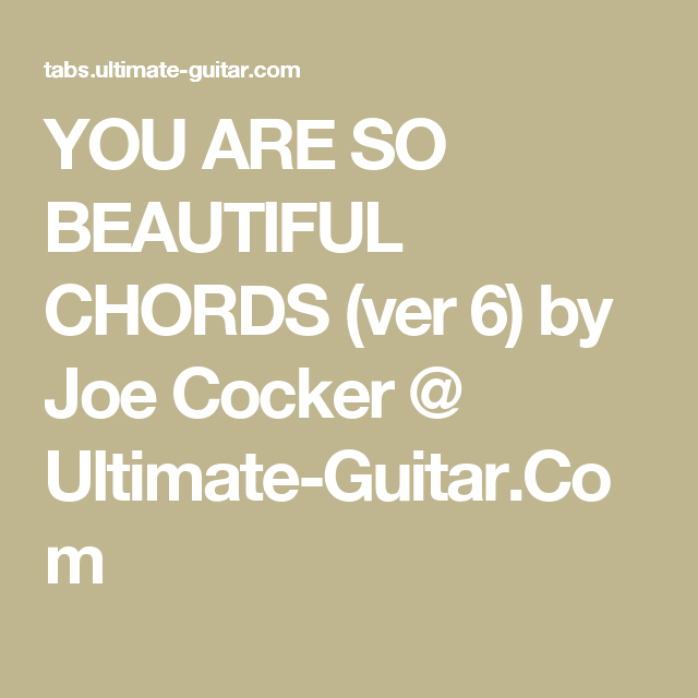 You Are So Beautiful Chords Ver 6 By Joe Cocker Ultimate Guitar