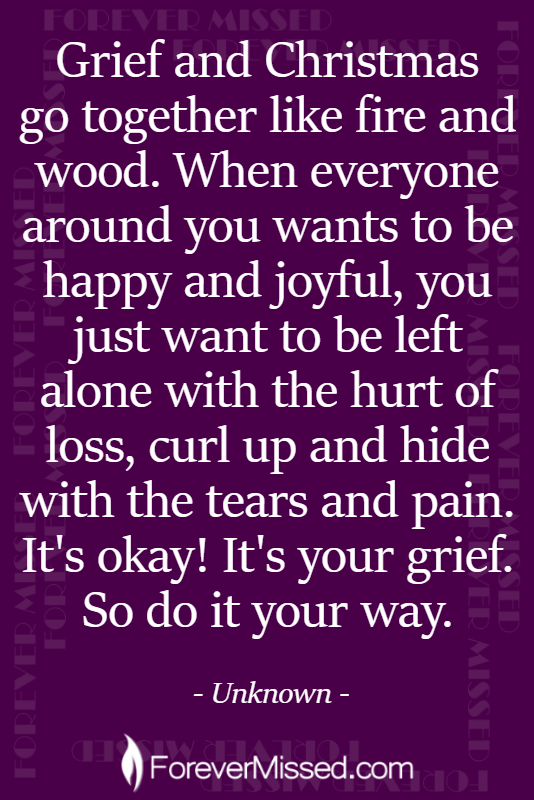 Holiday Grief Grieving Quotes Holiday Grief Grief Quotes