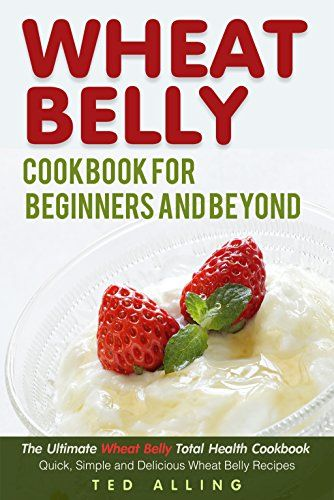 Wheat Belly Cookbook for Beginners and Beyond: The Ultima... https://www.amazon.com/dp/B01MFAZNGW/ref=cm_sw_r_pi_dp_x_7hseybGEJV8FY