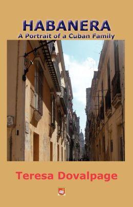 Teresa Dovalpage- a true literary inspiration.. habanera-  panorama de una familia cubana