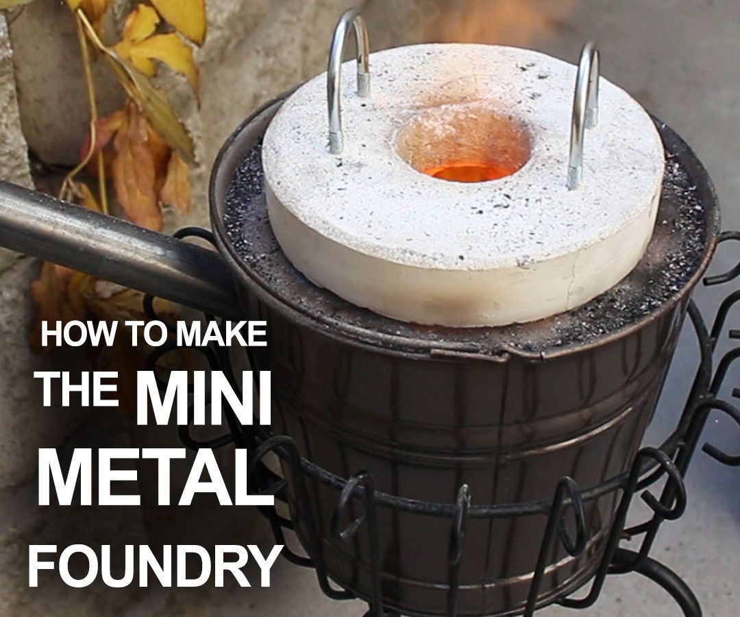 how to make the mini metal foundry backyard metals and
