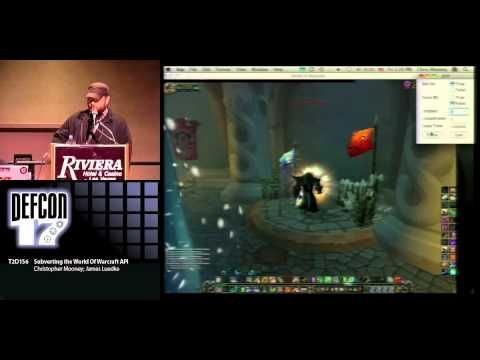 DEFCON 17: Subverting the World Of Warcraft API - Best sound on Amazon: http://www.amazon.com/dp/B015MQEF2K -  http://gaming.tronnixx.com/uncategorized/defcon-17-subverting-the-world-of-warcraft-api/
