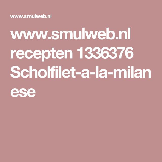 www.smulweb.nl recepten 1336376 Scholfilet-a-la-milanese