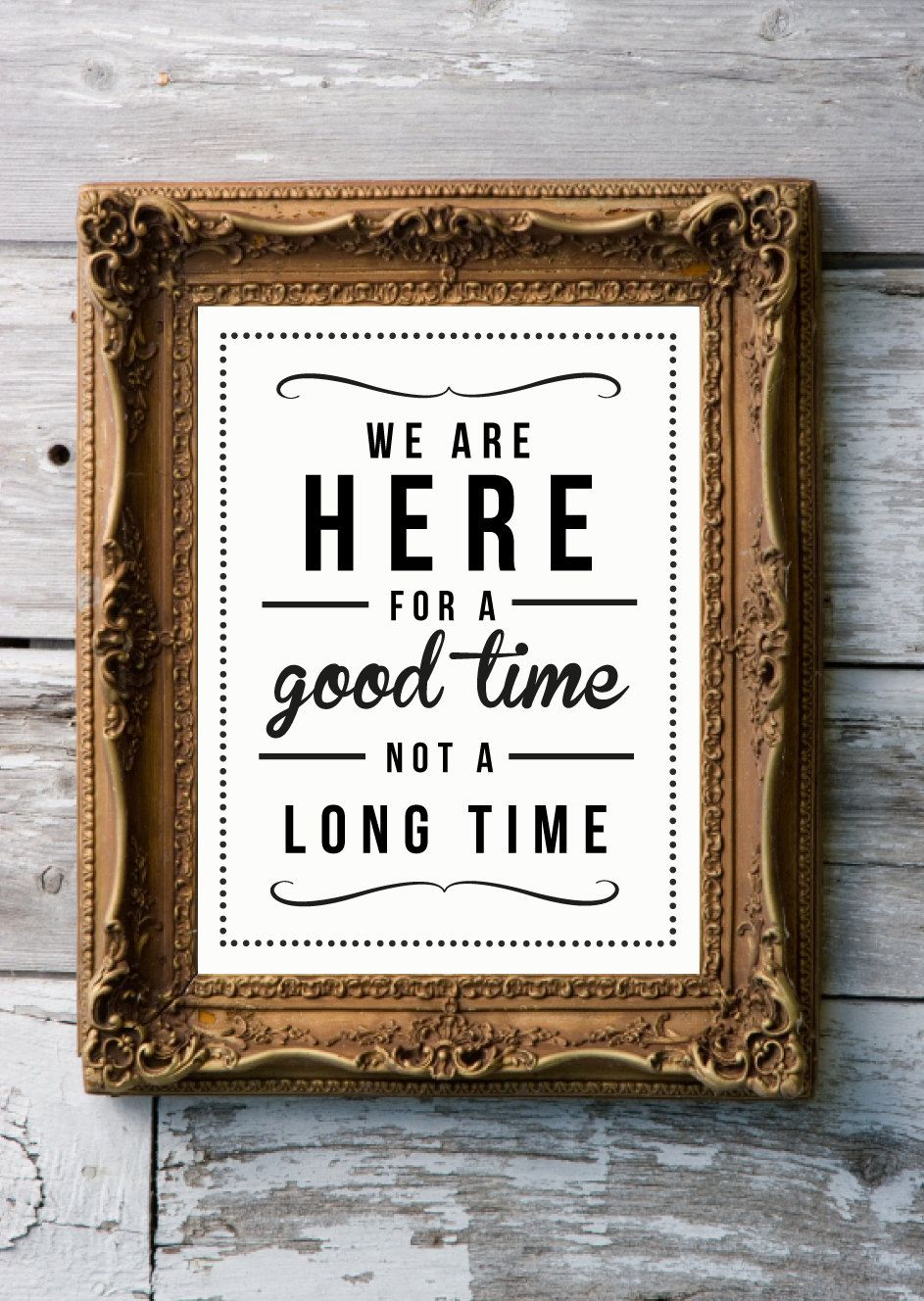 We Are Here For A Good Time Not A Long Time Quotes Pinterest
