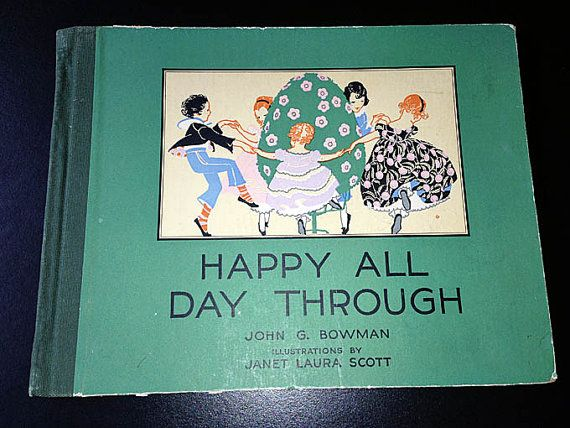 Happy All Day Through by John G. Bowman, illustrated by Janet Laura Scott, 1917