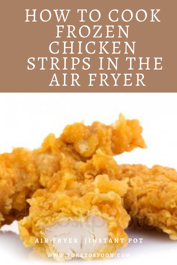 How to Cook Frozen Chicken Strips (Tenders) in The Air
