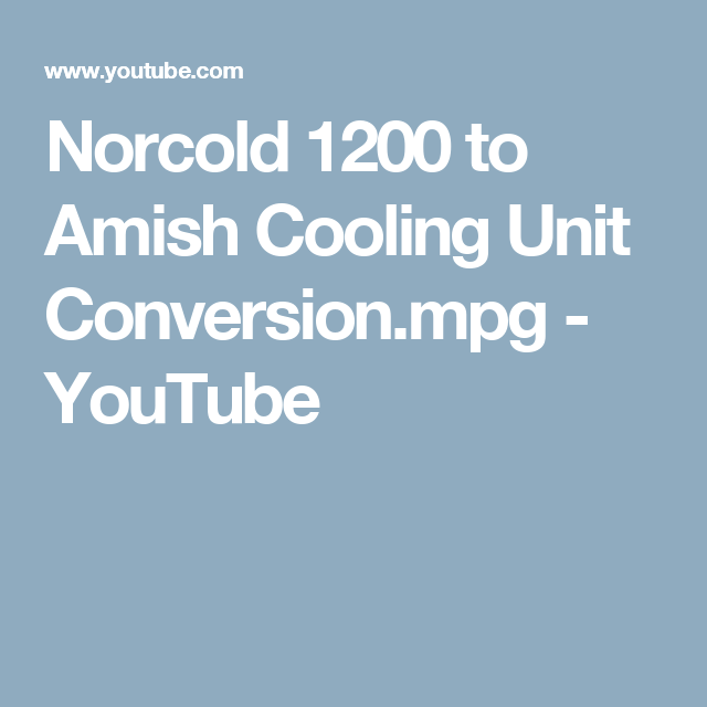 Norcold 1200 To Amish Cooling Unit Conversion Mpg Youtube Diy