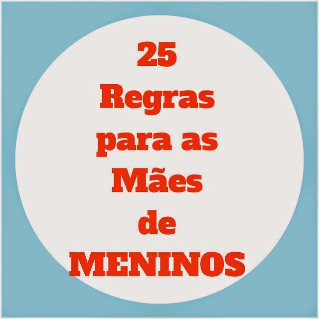 My Baby Blue Blog: 25 Regras para Mães de Meninos