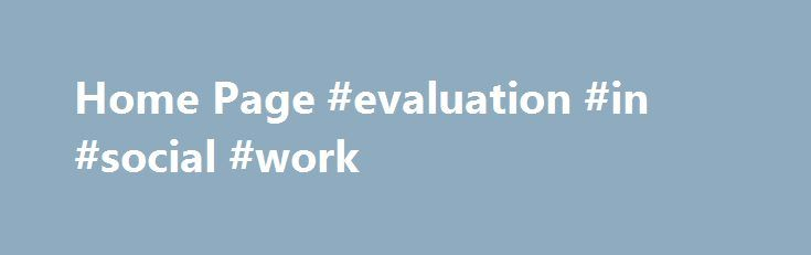 Home Page #evaluation #in #social #work   sudannef2/home - technical evaluation