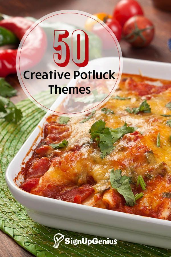 50 Creative Potluck Themes From Comfort Foods To A Mexican Fiesta These Recipes Are Crowd Pleasers