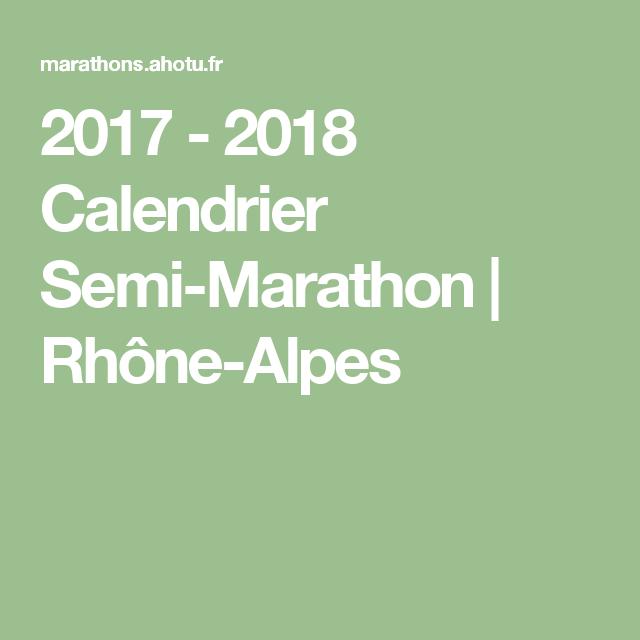 Calendrier Semi Marathon 2021 2017   2018 Calendrier Semi Marathon | Rhône Alpes | Marathon