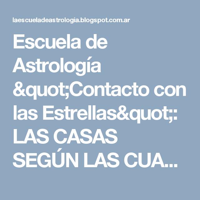 """Escuela de Astrología """"Contacto con las Estrellas"""": LAS CASAS SEGÚN LAS CUALIDADES DE SU TRIPLICIDAD:"""