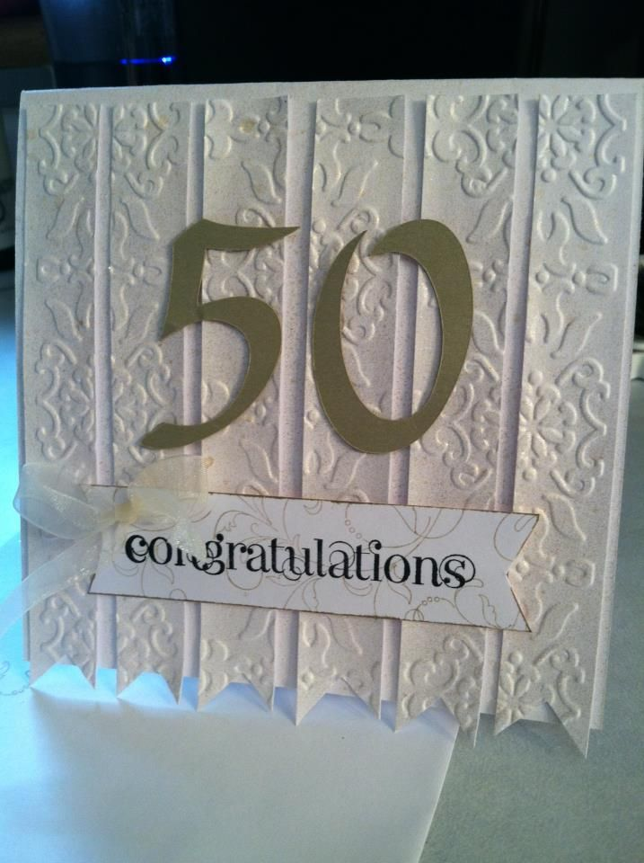 Pin By Sandy Almand On Cards Made 50th Anniversary Cards Embossed Cards Inspirational Cards