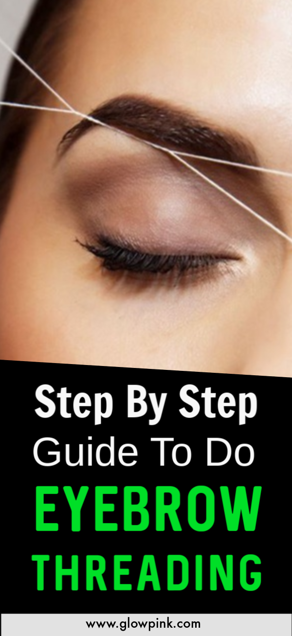 Step by step guide to do Eyebrow Threading at home and get perfect eyebrows #perfecteyebrows