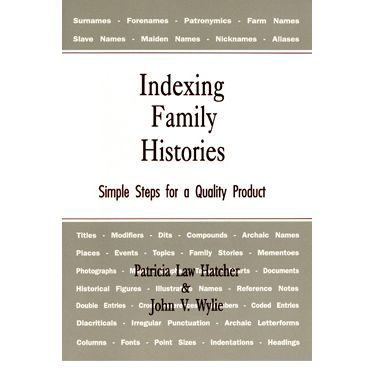 Indexing Family Histories Simple Steps For A Quality Product Family History Family History Book Family Tree Genealogy