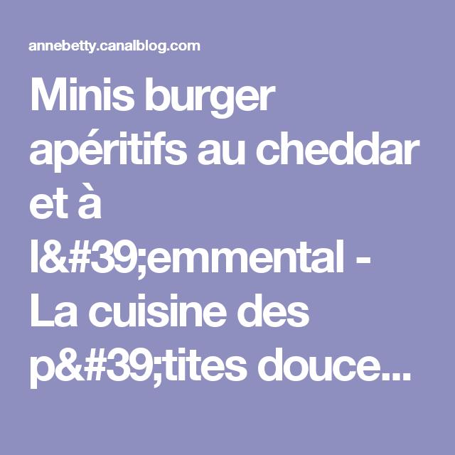 Minis burger apéritifs au cheddar et à l'emmental - La cuisine des p'tites douceurs!