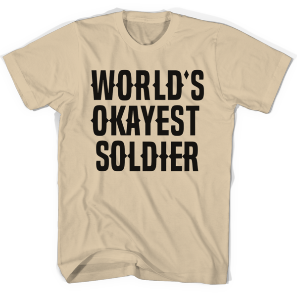 43012d3f World's Okayest Soldier shirt | Shit to Git | Mens tops, Fashion, Shirts