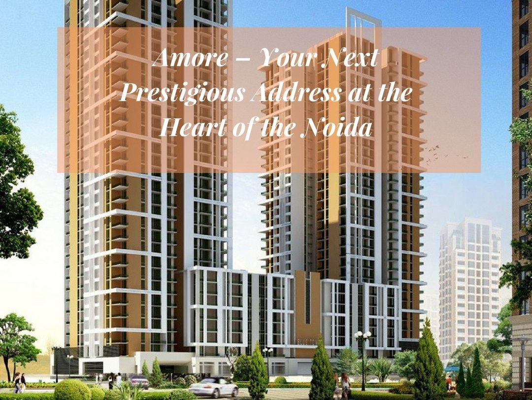 Amore Is A Unique Luxury 2 3 4 Bhk Unit With All Facilities It Is Located At Sector 32 Noida And Is Connected To All Facilities Noida Real Estate The Unit