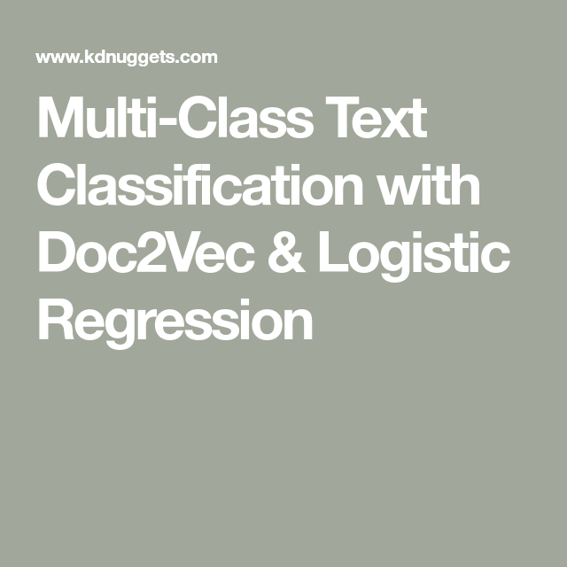 Multi-Class Text Classification with Doc2Vec & Logistic