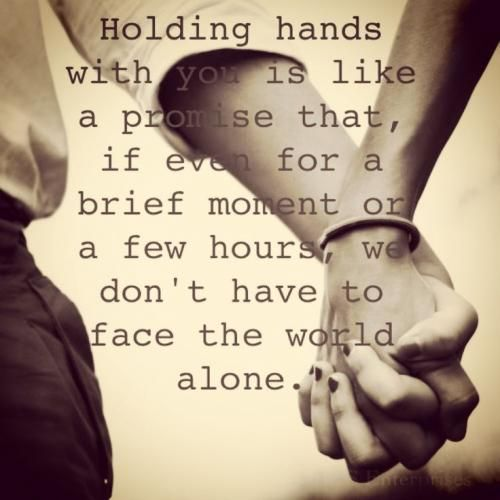 Holding Hands With You Is Like A Promise That If Even For A Brief