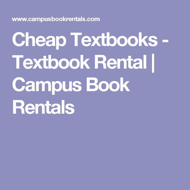 Cheap Book Rentals >> Cheap Textbooks Textbook Rental Campus Book Rentals
