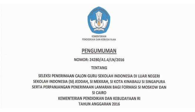 Tata Cara Pendaftaran Seleksi Penerimaan Calon Guru Sekolah Indonesia Di Jeddah Mekkah Kota Kinabalu Singapura Tahun 2016 Pendidikan Pengetahuan Blog