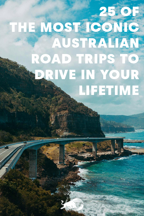 25 Trips Of A Lifetime With Images: 25 Of Australia's Most Iconic Road Trips To Drive In Your