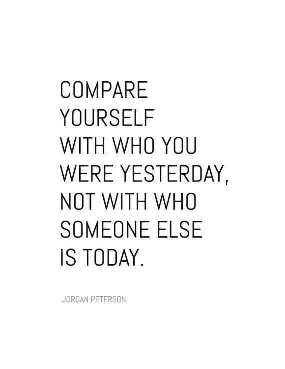 """12 Rules for Life - Rule #4 - """"Compare Yourself With Who You Were Yesterday..."""" - Jordan Peterson Qu"""