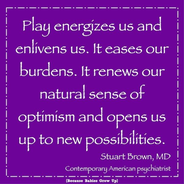 Play energizes us and enlivens us. It eases our burdens. It renews our natural sense of optimism and opens us up to new possibilities.