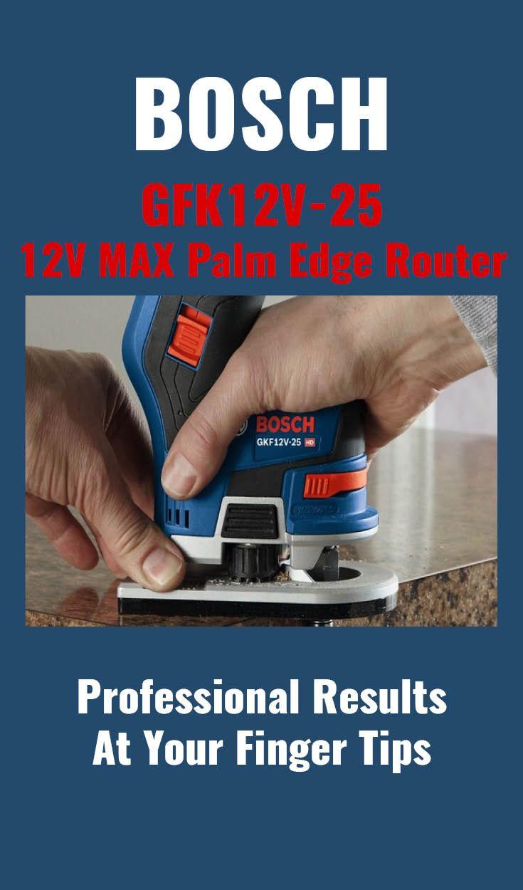 Review Bosch S Gfk12v 25 12v Max Palm Edge Router Bosch