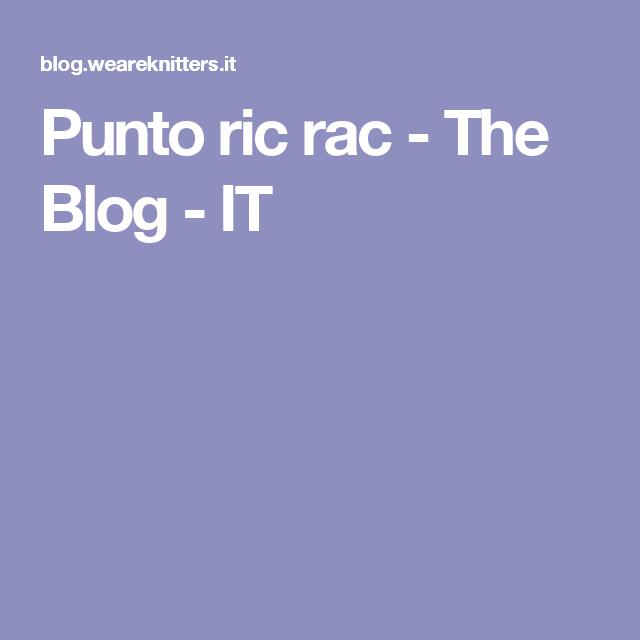 Punto ric rac - The Blog - IT