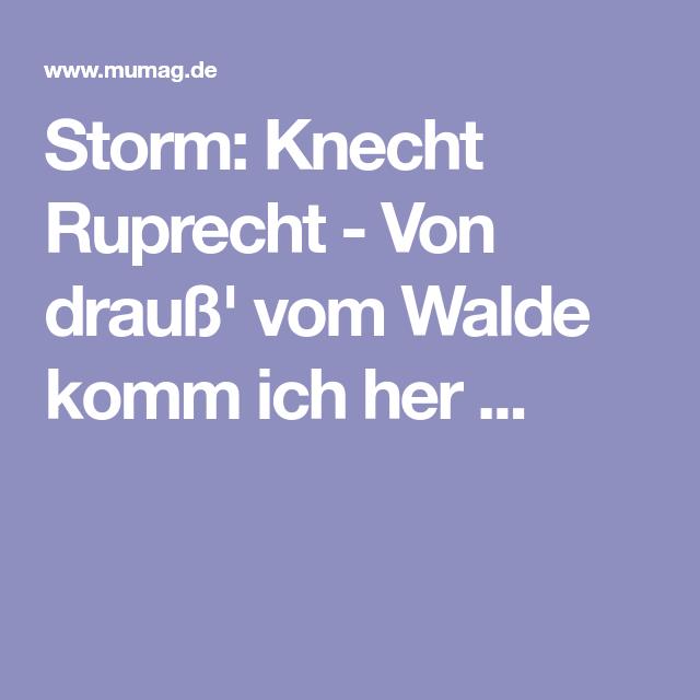 Storm Knecht Ruprecht Von Drauss Vom Walde Komm Ich Her Knecht Ruprecht Gedicht Gedichte Abend Spruche