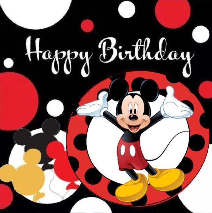 Happy Birthday Mickey Mouse Happy Birthday Disney Disney Happy