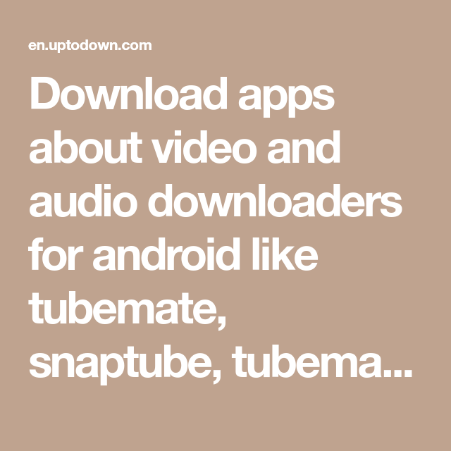Download apps about video and audio downloaders for