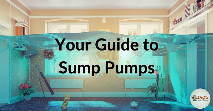 Your Guide To Sump Pumps Metro Plumbing Heating Air In