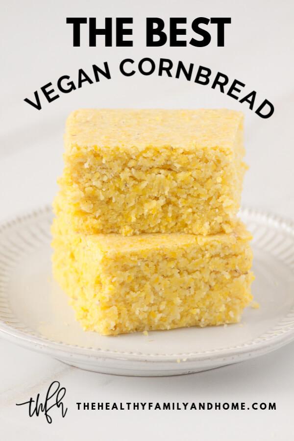 The Best Homemade Vegan Cornbread Recipe With Images Vegan Cornbread Cornbread Recipe Sweet Corn Bread Recipe