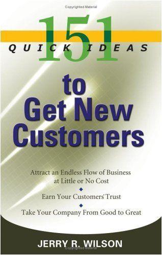 151 Quick Ideas to Get New Customers von Jerry R. Wilson, http://www.amazon.de/dp/B001PSER14/ref=cm_sw_r_pi_dp_xrEHvb00CMTA4