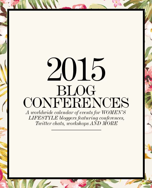 2015 women's lifestyle blog conferences directory (worldwide).