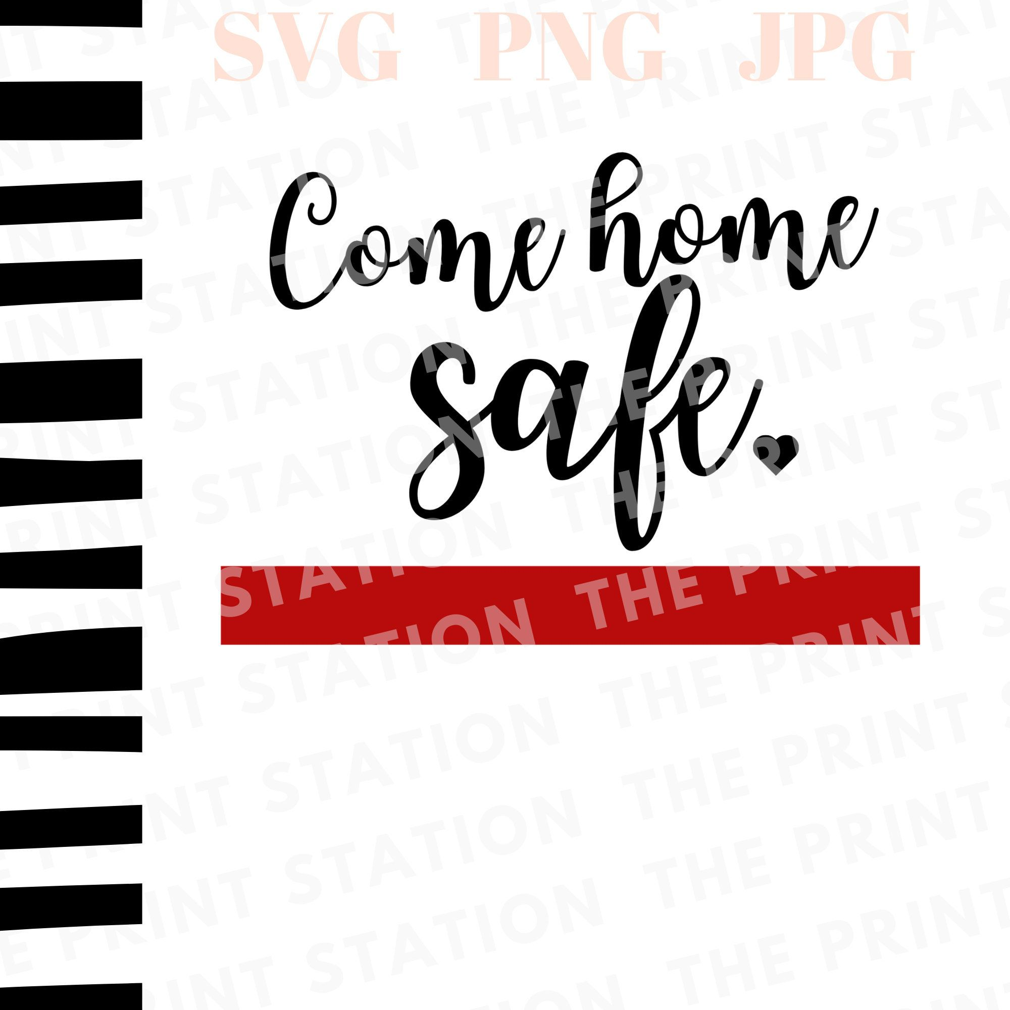 Come Home Safe Firefighter Gifts Thin Red Line Firefighter Wife First Responder Sign Svg Svg Decal File In 2020 Firefighter Gifts Firefighter Wife Firefighter