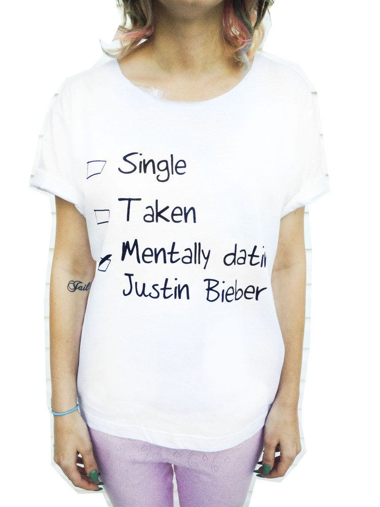 Mentally dating justin bieber t shirt