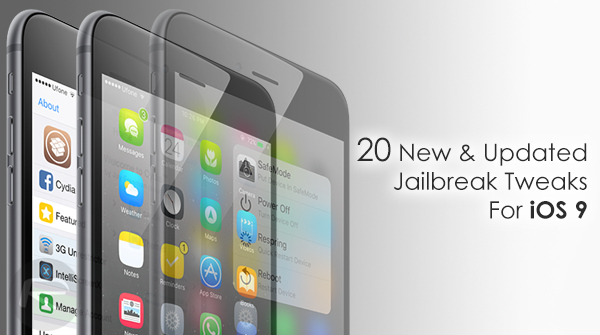 20 New And Recently Updated Jailbreak Tweaks For iOS 9