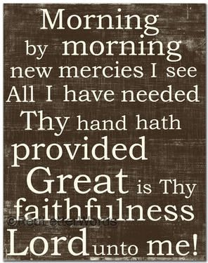 ~ Great is Thy faithfulness