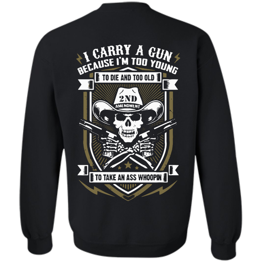 """""""Carry A Gun! T-Shirt & Hoodie I Carry A Gun Because I'm Too Young To…"""
