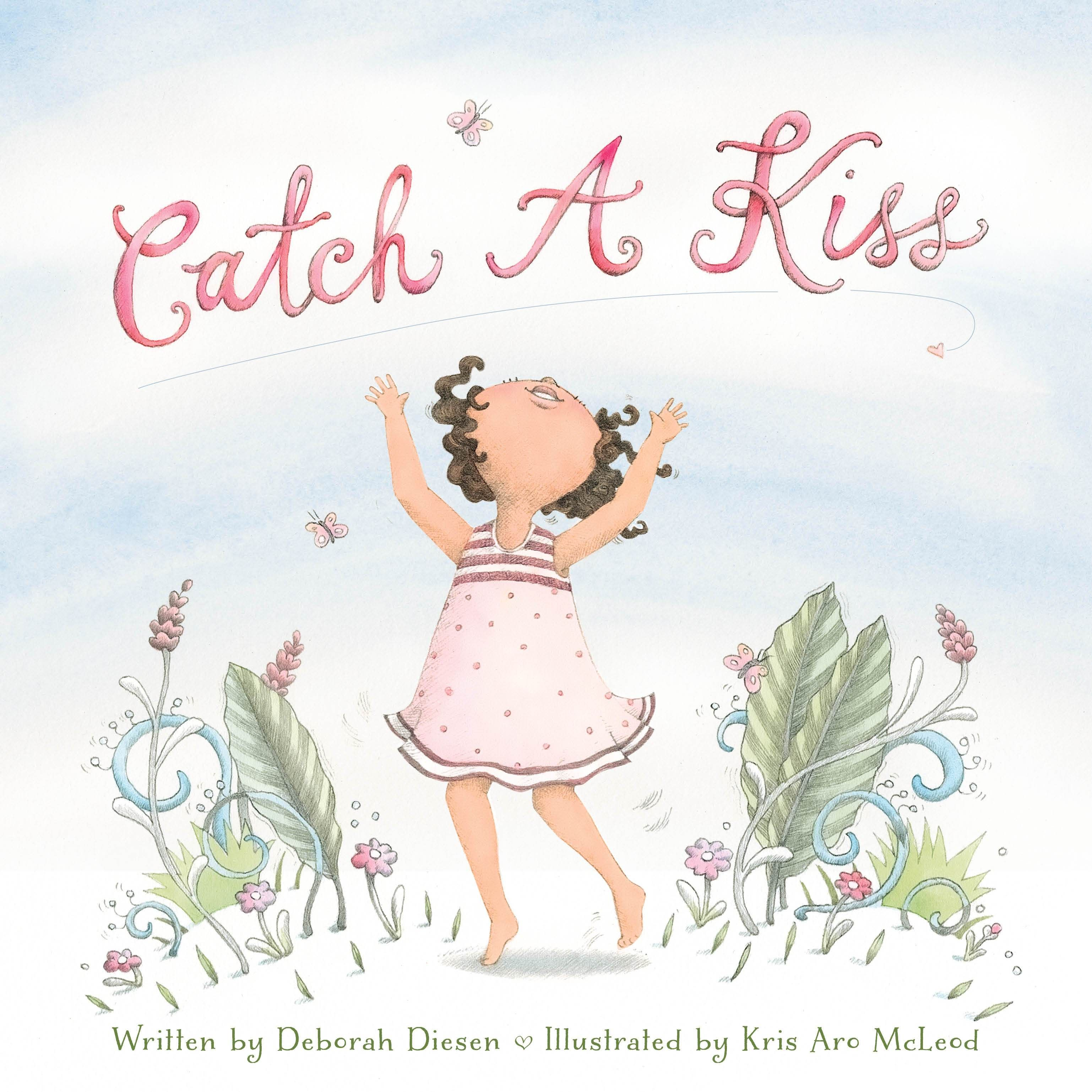 Catch A Kiss In 2021 Kiss Books Smooch Kiss Stories For Kids