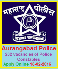 AURANGABAD POLICE RECRUITMENT 2016 APPLY ONLINE FOR 232 CONSTABLE POSTS ~ Government Daily Jobs