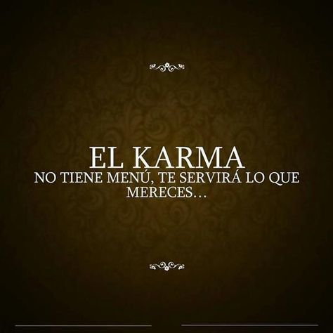 Lily Lugo On Twitter Karma Frases Spanish Inspirational Quotes Karma Quotes