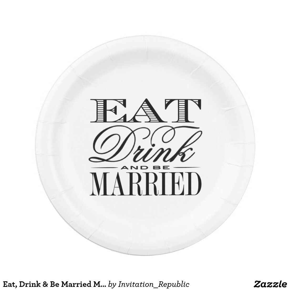 Eat, Drink & Be Married Modern Black/White Wedding Paper Plate ...