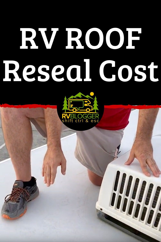 Rv Roof Reseal Cost In 2020 Reseal Epdm Membrane Roof