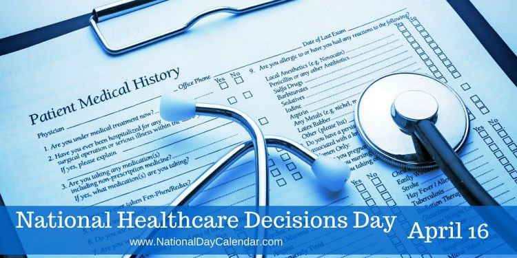 NATIONAL HEALTHCARE DECISIONS DAY – April 16